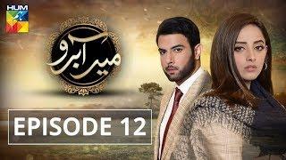 Meer Abru Episode #12 HUM TV Drama 9 May 2019