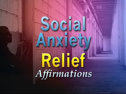 Social Anxiety - Program Your Mind to Overcome Social Anxiety - Affirmations