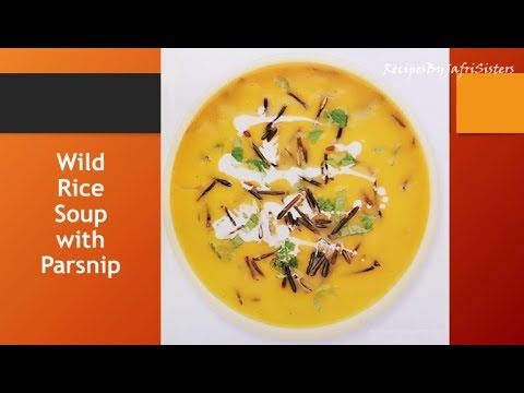 How to make Wild Rice Soup – with Parsnip