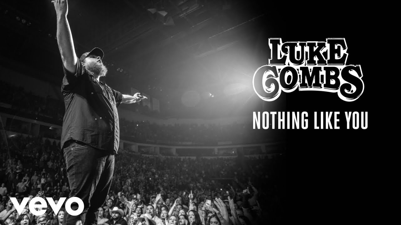 Luke Combs - Nothing Like You