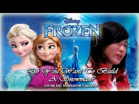 [FROZEN OST] Do You Want To Build A Snowman? Cover by Marianne Topacio