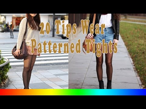 20 Style Tips On How To Wear Patterned Tights