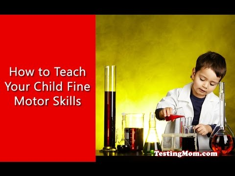 How to Teach Your Child Fine Motor Skills