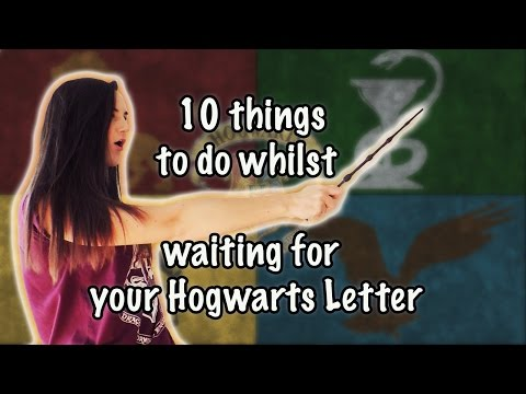 10 things to do whilst waiting for your Hogwarts Letter