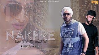 Nakhre (Lyrical Audio) Nav Deep Feat. Raxstar    Punjabi Lyrical Audio 2017   White Hill Music