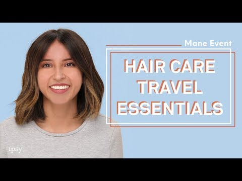 Travel Essentials  For Your Hair   ipsy Mane Event