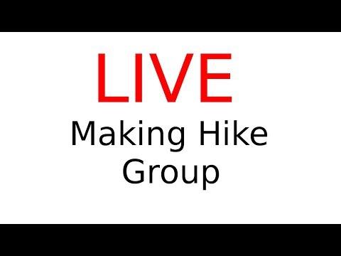 LIVE : Making Hike Group
