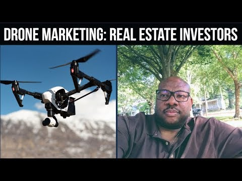 Drone Marketing 2018 - Drone Real Estate Marketing for Investors [10,000 People]