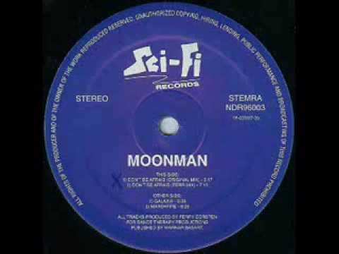 Moon Man - Dont be Afraid