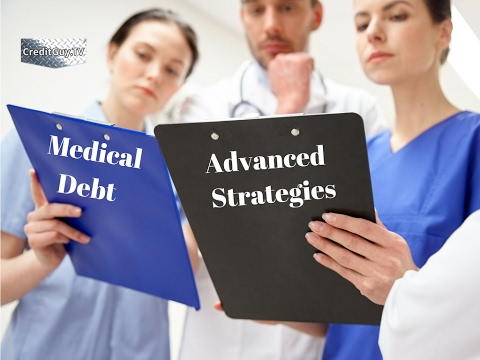 Medical Debt Advanced Strategies to get it removed!