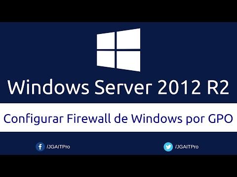 Windows Server 2012 R2 - Configurar Firewall de Windows por GPO