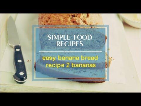 easy banana bread recipe 2 bananas