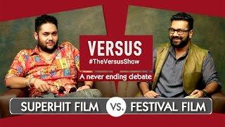 #TheVersusShow - Superhit Film Vs Festival Film - Feat Nikhil Mehrotra & Shashi Nambiar #Comedywalas