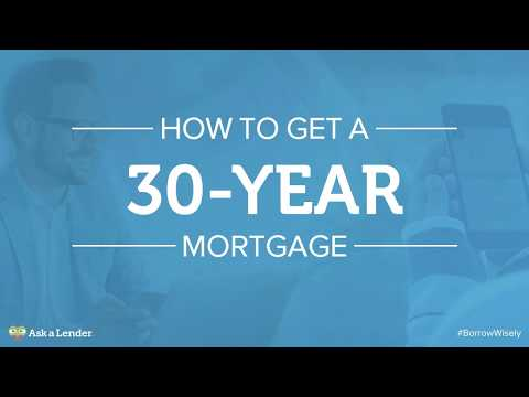 How to Get a 30-Year Mortgage | Ask a Lender