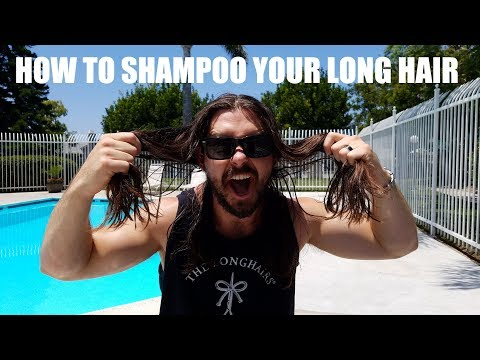 How To Shampoo Your Long Hair - For Men
