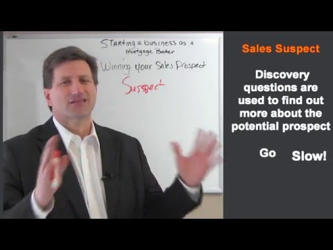 New Mortgage Broker or Loans Officer Winning Your Sales Prospect Part 1 The Sales Discovery Process