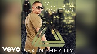 Yulien Oviedo - Sex in the City (Audio)