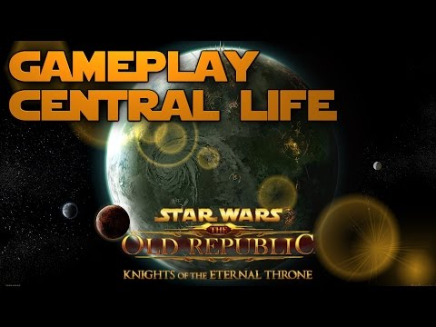 Central Life - SWTOR Gameplay #1