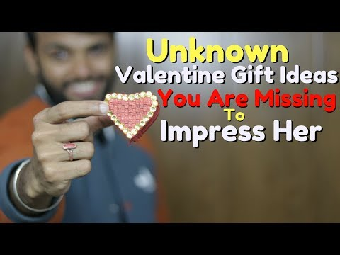 Unknown Valentine Gift Ideas, You Are Missing To Impress Her | Be Ghent | Rishi Arora