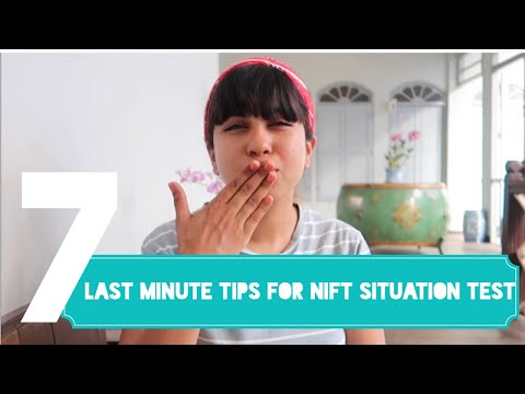 Last Minute Tips For Nift Situation Test + MODELS FROM YOU GUYS!