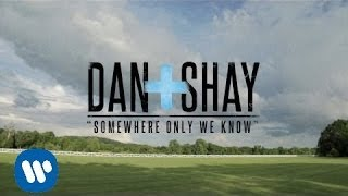Dan + Shay - Somewhere Only We Know