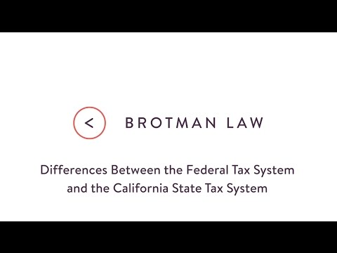 Differences Between the Federal Tax System and the California State Tax System