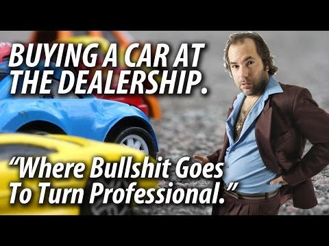 Buying a Car at the Dealership   Where B.S. Goes to Turn Professional