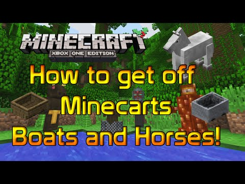 Minecraft Console [Xbox One,360,PS4,PS3] How to get off Minecarts, Boats, and Horses