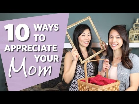 10 Ways to Appreciate Your Mom