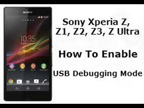 How To Enable USB Debugging Mode In Sony Xperia Z