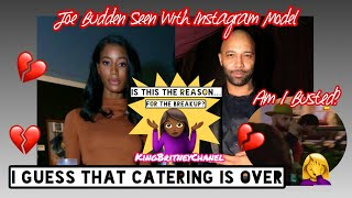 Joe Budden Seen With Instagram Model | I Guess That Catering Is Over