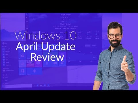 Windows 10 April 2018 Update Review
