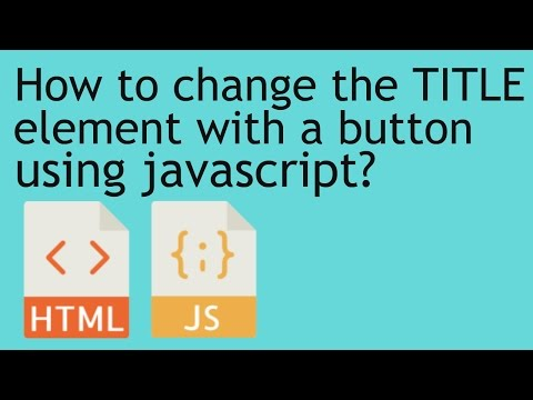 How to change the TITLE element with a button using javascript?  | The Awkward Dev