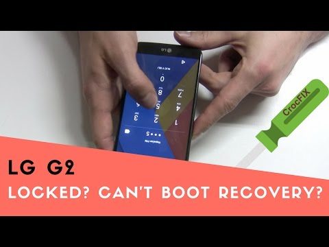 LG G2 Locked? Can't boot into Recovery mode? Cynogenmod CrocFIX
