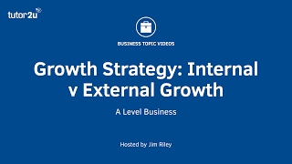 Growth Strategy: Internal v External Growth