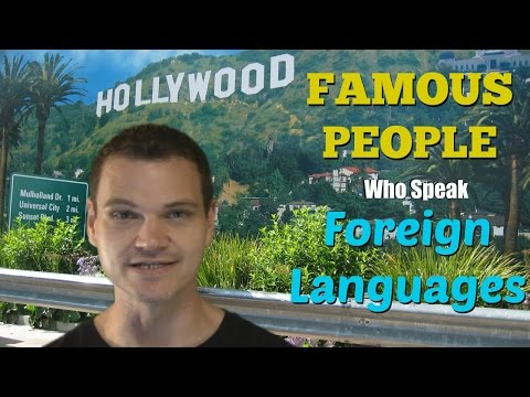 5 Huge Celebrities Who Speak Foreign Languages