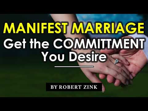 Manifest Marriage - Get the Commitment You Desire