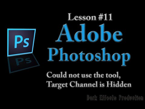 Adobe Photoshop Lesson #11 - Could not use the tool because the target channel is hidden.