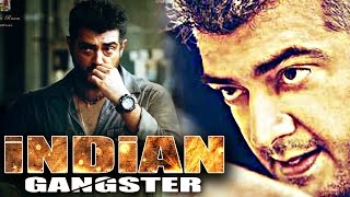 New Released Full Hindi Dubbed Movie - Indian Gangsters (2016) Hindi Crime Action Movie   Ajith