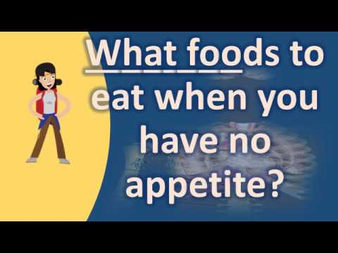 What foods to eat when you have no appetite ?  Frequently ask Questions on Health