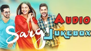 Sargi Punjabi Movie - Audio Songs Jukebox || Full Songs || Latest Punjabi Songs 2017