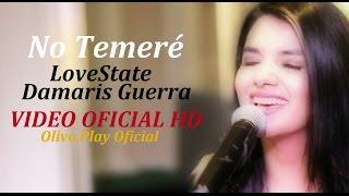 No temeré - LoveState Feat. Damaris Guerra - Música Cristiana   Video Oficial HD