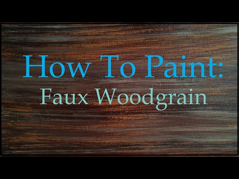 How To Paint - Faux Wood Grain Tutorial