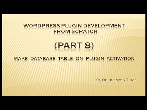 Wordpress Plugin Development tutorial from scratch (Part 8) Make Database Table on Plugin Activation