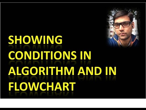 How to put Conditions on Algorithm and on Flowchart