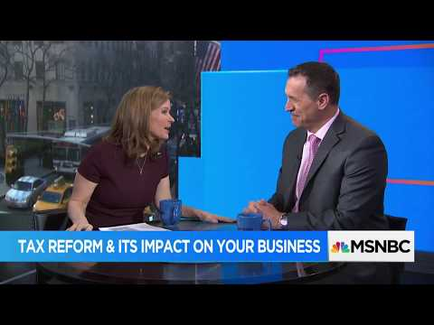 Tax Reform and Impact on Your Business | Mark Kohler MSNBC