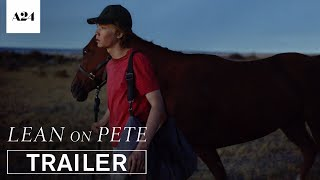 Lean on Pete | Official Trailer HD | A24