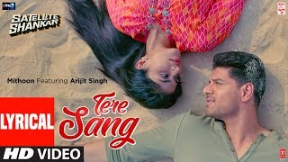 Lyrical: Tere Sang | Satellite Shankar | Sooraj, Megha | Mithoon Featuring Arijit Singh Aakanksha S