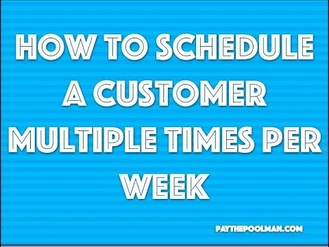 How to schedule a customer multiple times in a week using Plus on Paythepoolman