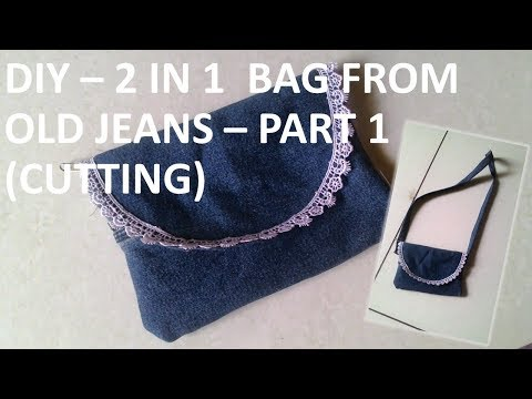 DIY - 2 in 1 clutch & saddle bag from old jeans - PART 1